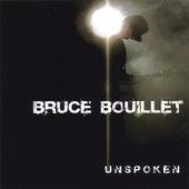 Unspoken by Bruce Bouillet