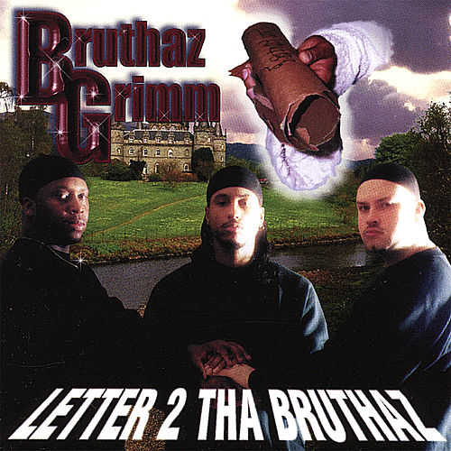 Play & Download Letter 2 Tha Bruthaz by Bruthaz Grimm | Napster