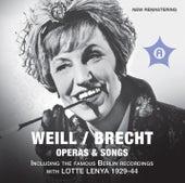 Play & Download Weill: Die Dreigroschenoper - Aufstieg und Fall der Stadt Mahagonny - Songs (1928-1944) by Various Artists | Napster