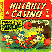 Three Step Windup by Hillbilly Casino