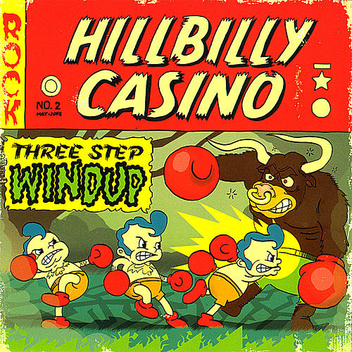 Play & Download Three Step Windup by Hillbilly Casino | Napster