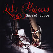 Play & Download Barrel Dance by Lady Moscow | Napster