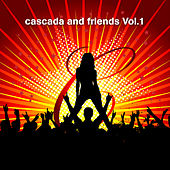 Play & Download Cascada and Friends Vol.1 by Various Artists | Napster