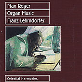 Play & Download Max Reger: Organ Music by Franz Lehrndorfer | Napster