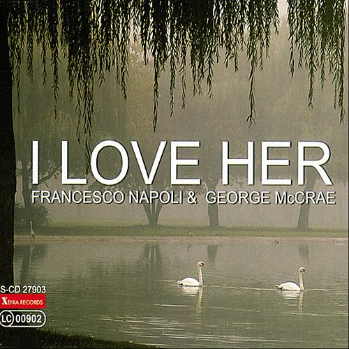 Play & Download I Love Her by Francesco Napoli | Napster