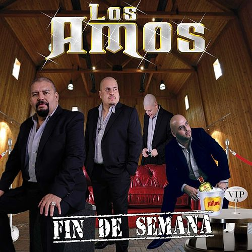 Play & Download Fin De Semana (Radio Edit) by Los Amos | Napster