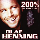 Play & Download 200% - Das Remix-Album (Online Version) by Olaf Henning | Napster