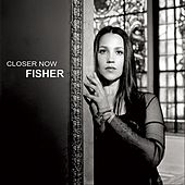 Closer Now by Fisher