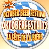 Oktoberfesthits - October Beer Festival - La fête de la bière - Vol. 2 by Various Artists