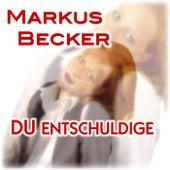 Play & Download Du entschuldige by Markus Becker | Napster