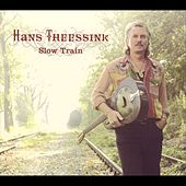 Slow Train by Hans Theessink
