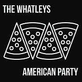 Play & Download American Party by The Whatleys | Napster