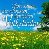 Chöre Singen Die Schönsten Deutschen Volkslieder by Various Artists