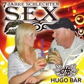 Play & Download 7 Jahre Schlechten Sex by Hugo Bär | Napster