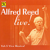Play & Download REED: Reed, Alfred, Vol. 5 - Viva Musica! by Alfred Reed | Napster