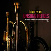 Unsung Heroes Vol. 1 by Brian Lynch