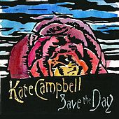 Play & Download Save the Day by Kate Campbell | Napster