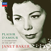 Play & Download Plaisir d'amour - A Celebration of the Art of Dame Janet Baker by Dame Janet Baker   Napster