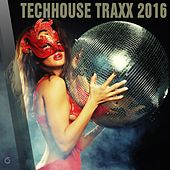 Play & Download Techhouse Traxx 2016 - EP by Various Artists | Napster