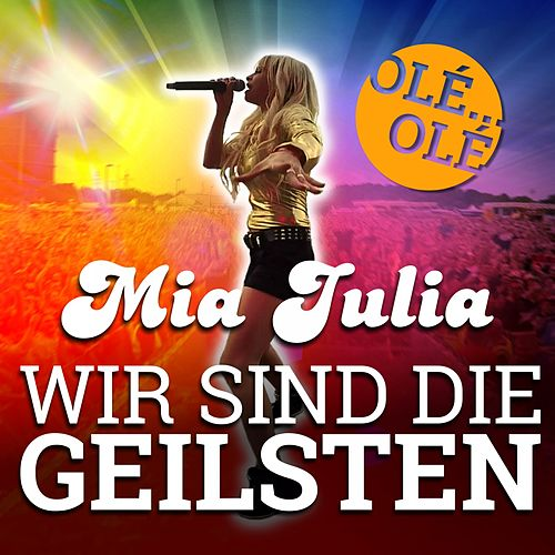 Wir sind die Geilsten von Mia Julia