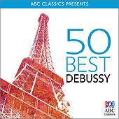 Play & Download 50 Best – Debussy by Various Artists | Napster
