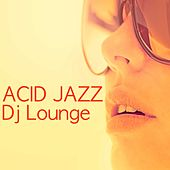 Play & Download Acid Jazz Dj Lounge - Jazz & Lounge Music for Easy Listening by Spa Music Collective | Napster
