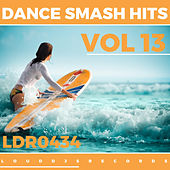 Play & Download Dance Smash Hits, Vol. 13 by Various Artists | Napster