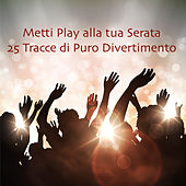 Metti Play alla tua Serata: 25 Tracce di Puro Divertimento by Dance Party DJ
