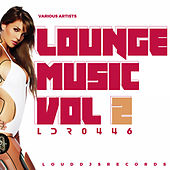 Play & Download Lounge Music, Vol. 2 by Various Artists | Napster