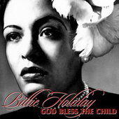 God Bless The Child by Billie Holiday