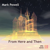 Play & Download From Here and Then by Mark Powell | Napster