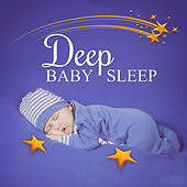 Deep Baby Sleep – Pure Relaxation, Sounds of Nature, Music to Help Your Baby Sleep by Baby Sleep Sleep