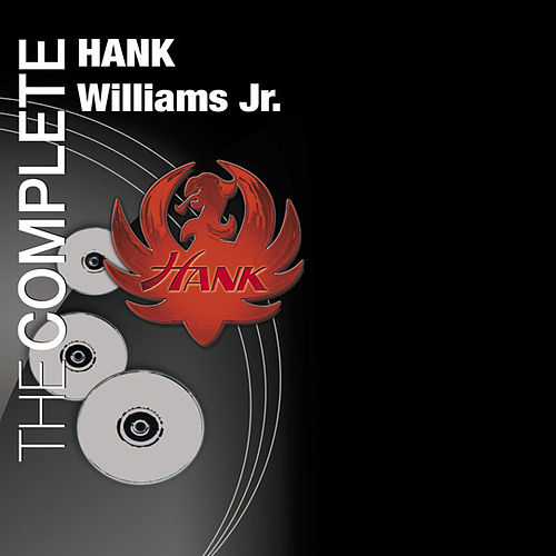 Play & Download The Complete Hank Williams Jr by Hank Williams, Jr. | Napster