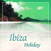 Play & Download Ibiza Holiday – Chill Out Music, Bossa Chillout, Lounge Summer, Sun Salutation by Ibiza Chill Out | Napster