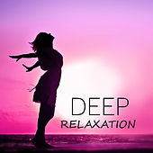Deep Relaxation – Meditations, Spa, Healing Smooth Sounds, Therapy Music, Pure Relax, Yoga by New Age