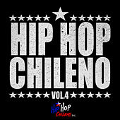 Play & Download Hip Hop Chileno, Vol.4 by Various Artists | Napster