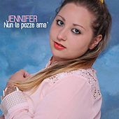 Play & Download Nun te pozze ama' by Jennifer | Napster