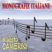 Play & Download Monografie italiane: Alberto Camerini by Alberto Camerini | Napster