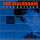 Play & Download Recognition - European Edition by Rod MacDonald | Napster