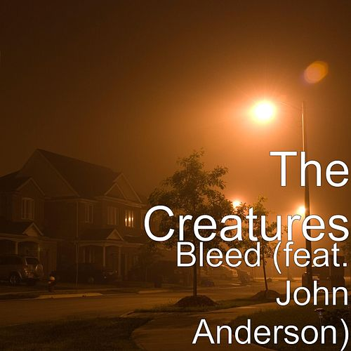 Play & Download Bleed (feat. John Anderson) by The Creatures | Napster