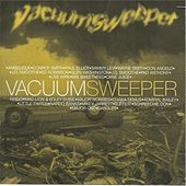 Play & Download Vacuum Sweeper by Various Artists | Napster