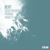 Play & Download Good Friendship / Promise / Anxiety at Heart by Bert | Napster