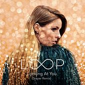 Play & Download Looking at You (Draper Remix) by Loop | Napster
