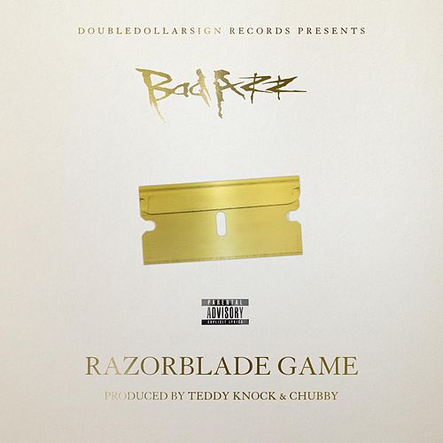 Razorblade Game by Bad Azz