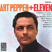 Art Pepper + Eleven: Modern Jazz Classics by Art Pepper