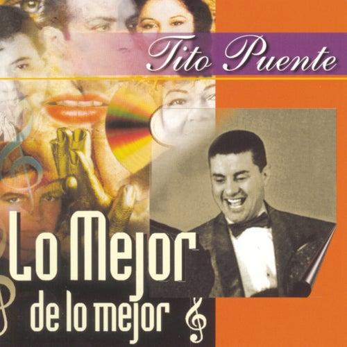 Play & Download Lo Mejor De Lo Mejor by Tito Puente | Napster