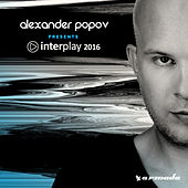 Play & Download Interplay 2016 (Mixed by Alexander Popov) by Various Artists | Napster