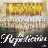 Play & Download La Repetición by Banda Tierra Sagrada | Napster