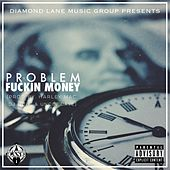 Play & Download Fuckin Money - Single by Problem | Napster
