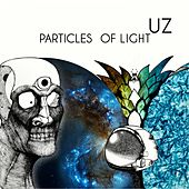 Particles of Light by UZ